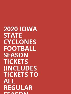 2020 Iowa State Cyclones Football Season Tickets (Includes Tickets To All Regular Season Home Games) at Jack Trice Stadium