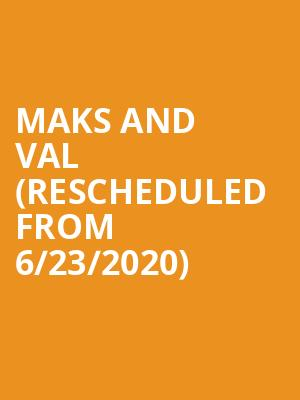 Maks and Val (Rescheduled from 6/23/2020) at Stephens Auditorium